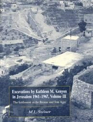 Excavations by Kathleen M. Kenyon in Jerusalem 1961-1967, Volume III: The Settlement in the Bronze and Iron Ages