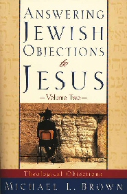 Answering Jewish Objections to Jesus: Theological Objections-Volume Two
