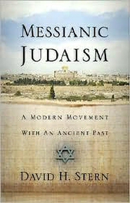 Messianic Judaism: A Modern Movement With an Ancient Past: (A Revision of Messianic Jewish Manifesto)