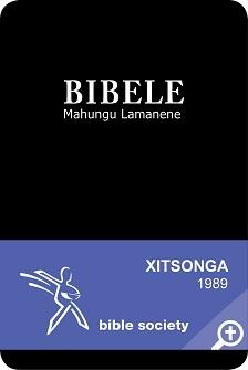 BIBELE Mahungu Lamanene: Xitsonga Bible – 1989 Translation