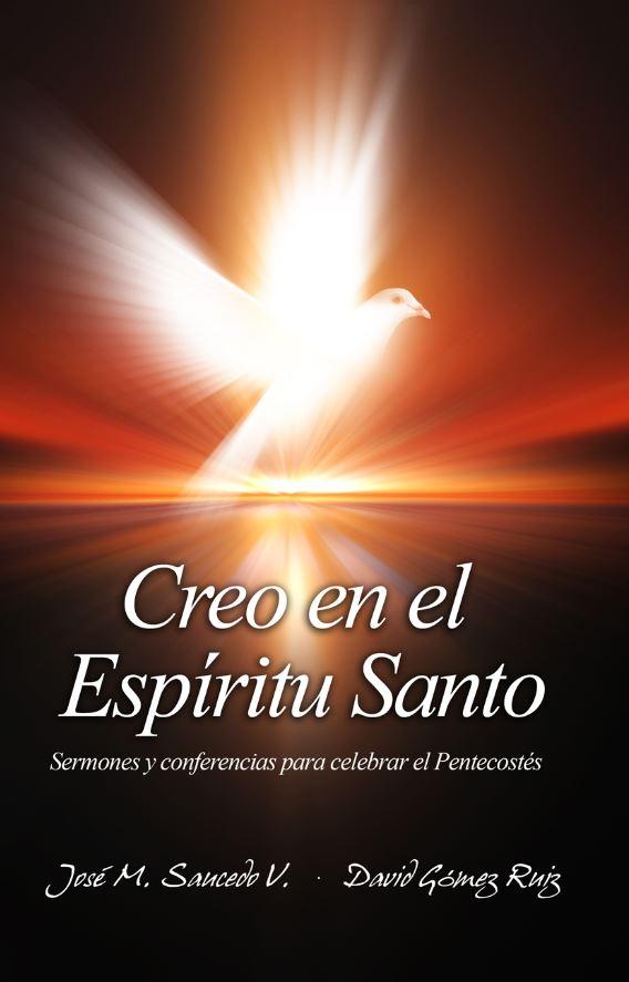 Creo en el Espíritu Santo: Sermones y conferencias para celebrar el Pentecostés