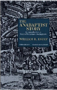 The Anabaptist Story: An Introduction to Sixteenth-Century Anabaptism, 3rd ed.