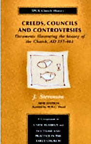 Creeds, Councils and Controversies: Documents Illustrating the History of the Church, AD 337–461, New Edition