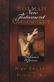 Holman New Testament Commentary: Hebrews & James