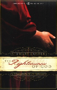 The Righteousness of God: A Commentary on Romans