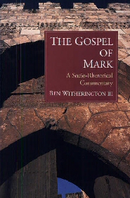 The Gospel of Mark: A Socio-Rhetorical Commentary