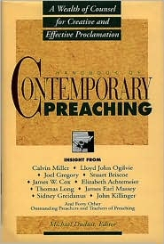 Handbook of Contemporary Preaching: A Wealth of Counsel for Creative and Effective Proclamation