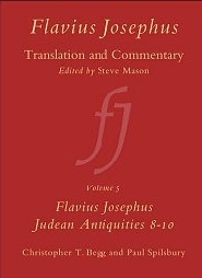 Flavius Josephus: Translation and Commentary, Volume 5 Judean Antiquities Books 8-10