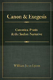 Canon and Exegesis: Canonical Praxis and the Sodom Narrative