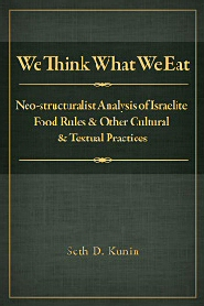 We Think What We Eat: Structuralist Analysis of Israelite Food Rules and Other Mythological and Cultural Domains