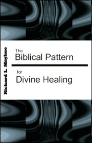 The Biblical Pattern for Divine Healing