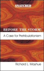 Snatched Before the Storm: A Case for Pretribulationism