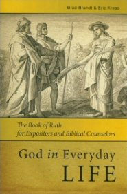 God in Everyday Life: The Book of Ruth for Expositors and Biblical Counselors