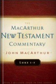 Luke 1-5: MacArthur New Testament Commentary