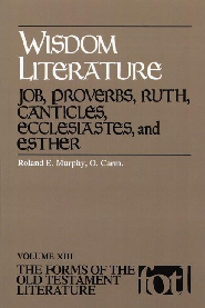 Forms of the Old Testament Literature Series: Wisdom Literature: Job, Proverbs, Ruth, Canticles, Ecclesiastes, and Esther (FOTL)