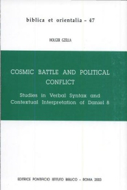Cosmic Battle and Political Conflict: Studies in Verbal Syntax and Contextual Interpretation of Daniel 8