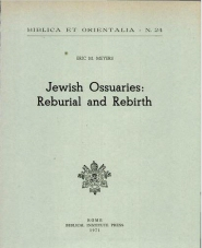 Jewish Ossuaries: Reburial and Rebirth