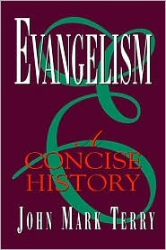 Evangelism: A Concise History