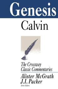 Crossway Classic Commentaries: Genesis