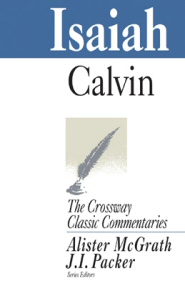 Crossway Classic Commentaries: Isaiah