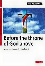 Before the Throne of God Above: Jesus, Our Heavenly High Priest