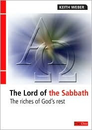 The Lord of the Sabbath: The Riches of God's Rest