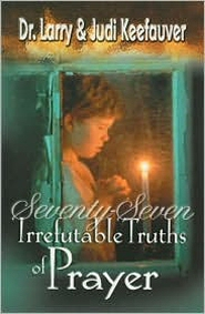 Seventy-Seven Irrefutable Truths of Prayer