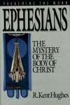 Preaching the Word: Ephesians: The Mystery of the Body of Christ