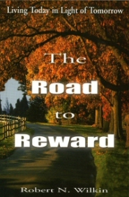 The Road to Reward: Living Today in the Light of Tomorrow