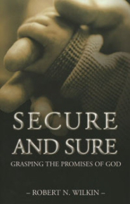 Secure and Sure: Grasping the Promises of God