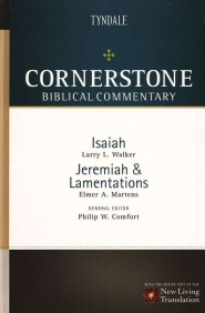 Cornerstone Biblical Commentary: Isaiah, Jeremiah, Lamentations (CBC)