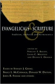 Evangelicals and Scripture: Tradition, Authority, and Hermeneutics