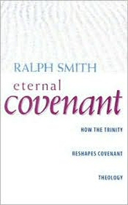 Eternal Covenant: How the Trinity Reshapes Covenant Theology