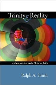 Trinity and Reality: An Introduction to the Christian Faith