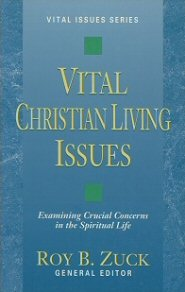 Vital Christian Living Issues: Examining Crucial Concerns in the Spiritual Life