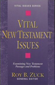 Vital New Testament Issues: Examining New Testament Passages and Problems