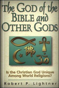The God of the Bible and Other Gods: Is the Christian God Unique Among World Religions?