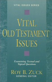 Vital Old Testament Issues: Examining Textual and Topical Questions