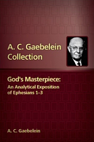 God's Masterpiece: An Analytical Exposition of Ephesians 1–3