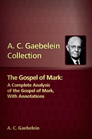 The Gospel of Mark: A Complete Analysis of the Gospel of Mark, with Annotations