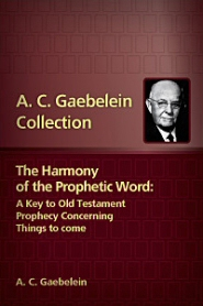 The Harmony of the Prophetic Word: A Key to Old Testament Prophecy Concerning Things to Come