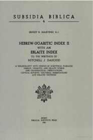Hebrew-Ugaritic Index to the Writings of Mitchell J. Dahood, Vol. 2