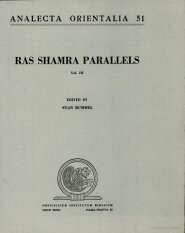 Ras Shamra Parallels: The Texts from Ugaritic and the Hebrew Bible, Vol. 3