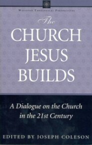 The Church Jesus Builds