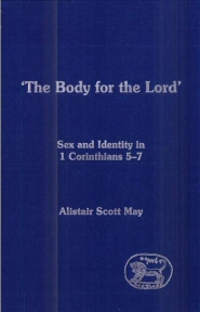 Body for the Lord: Sex and Identity in 1 Corinthians 5-7