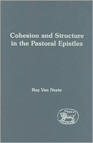 Cohesion and Structure in the Pastoral Epistles