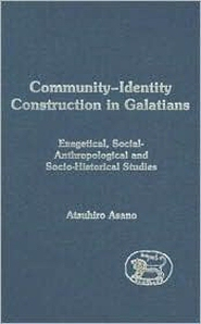 Community-Identity Construction in Galatians: Exegetical, Social-Anthropological and Socio-Historical Studies