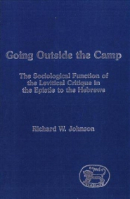 Going Outside the Camp: The Sociological Function of the Levitical Critique in the Epistle to the Hebrews