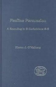 Pauline Persuasion: A Sounding in 2 Corinthians 8-9