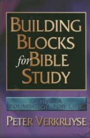 Building Blocks for Bible Study: Laying a Foundation for Life
